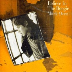 Mark Owen Believe In The Boogie