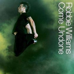 Robbie Williams Come Undone