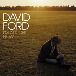 David Ford I'm Alright Now