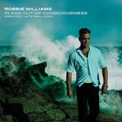 Robbie Williams In And Out Of Conciousness