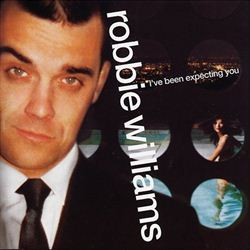Robbie Williams I've Been Expecting You