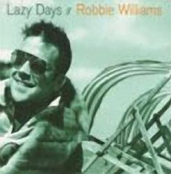 Robbie Williams Lazy Days