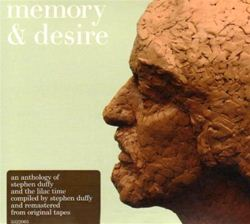 Stephen Duffy and the Lilac Time Memory And Desire