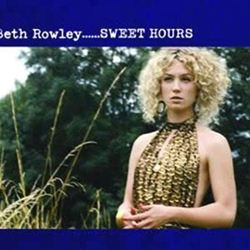 Beth Rowley Sweet Hours