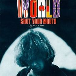 Julian Cope World Shut Your Mouth